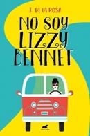 No Soy Lizzy Bennet de José de la Rosa