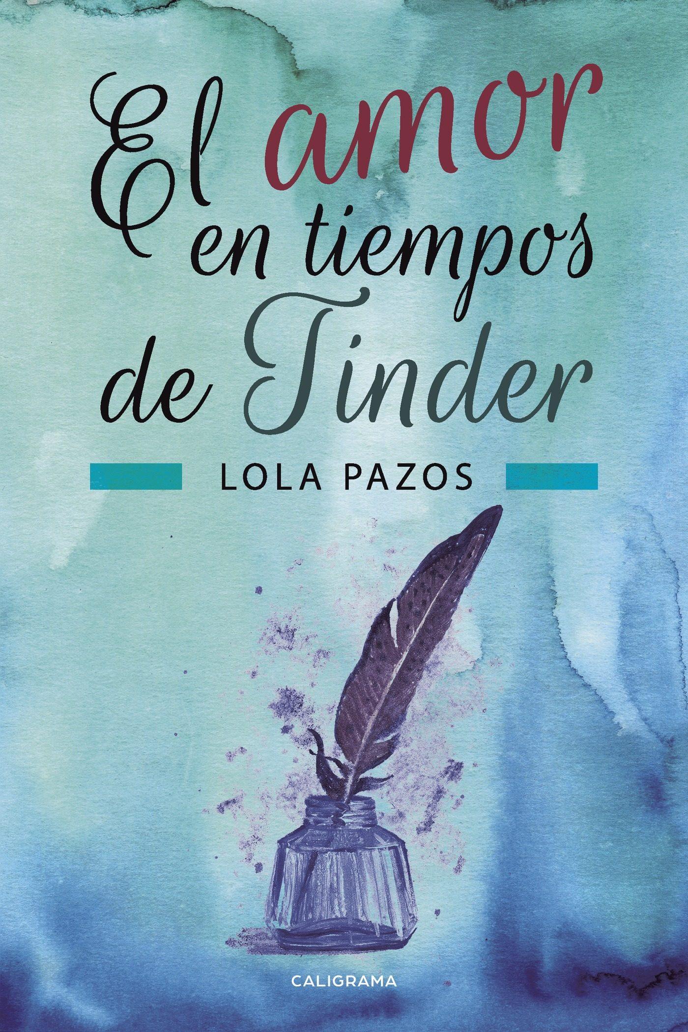 El Amor en los tiempos de Tinder de Lola Pazos