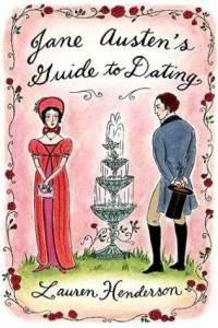 Jane Austen's Guide to Dating - Lauren Henderson