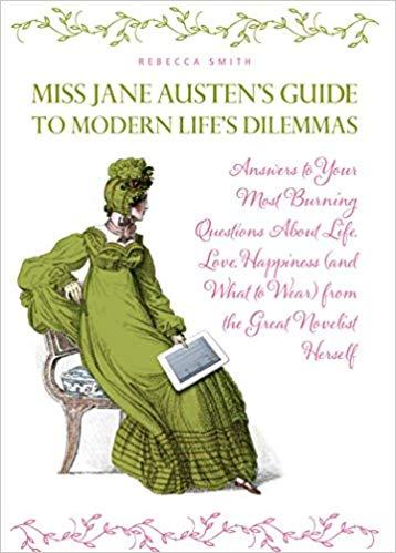 Jane Austen's Guide to Modern Life's Dilemmas de Rebecca Smith