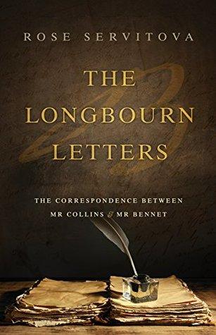 The Longbourn Letters - Rose Servitova